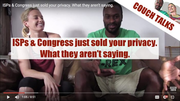 ISPs & Congress just sold your privacy. What they aren't saying.