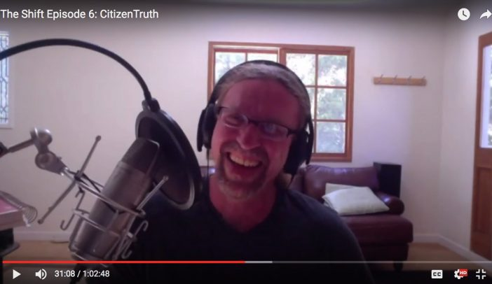 Citizen Truth on The Shift With Doug McKenty!