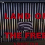 'Land Of The Free', New Border Wall Anthem by The Killers and Spike Lee